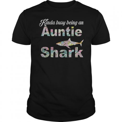Kinda Busy Being An Auntie Shark T Shirt Classic Guys Unisex Tee.jpg