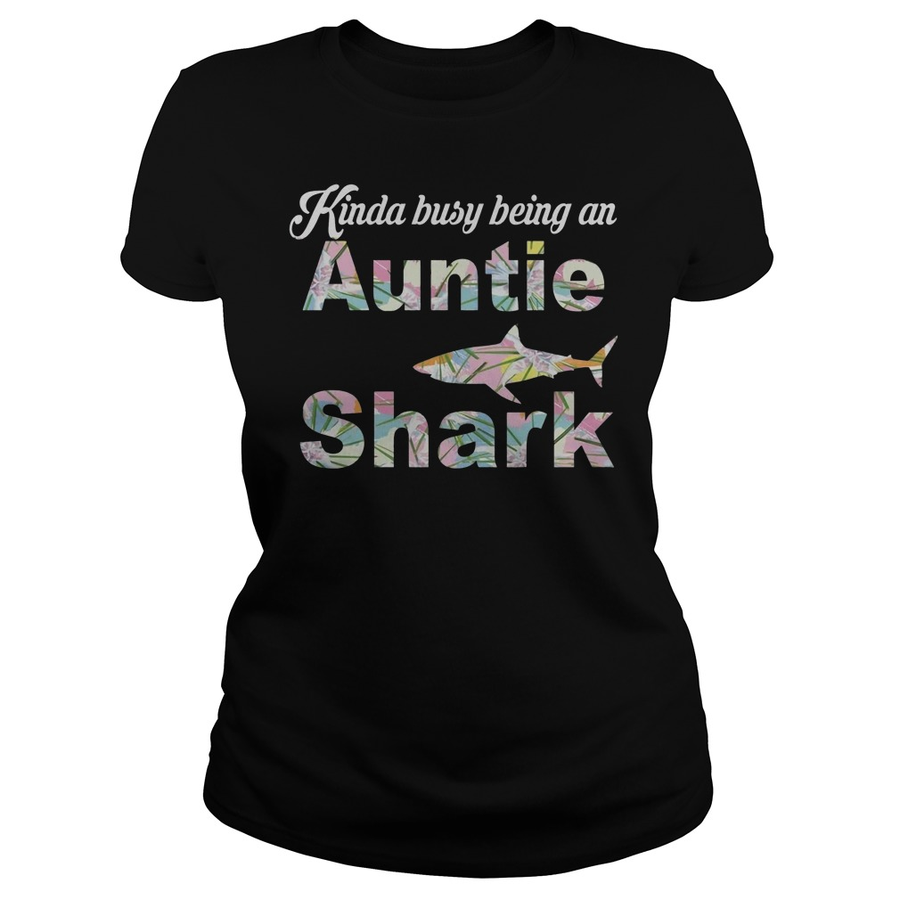 Kinda Busy Being An Auntie Shark T-Shirt Classic Ladies Tee