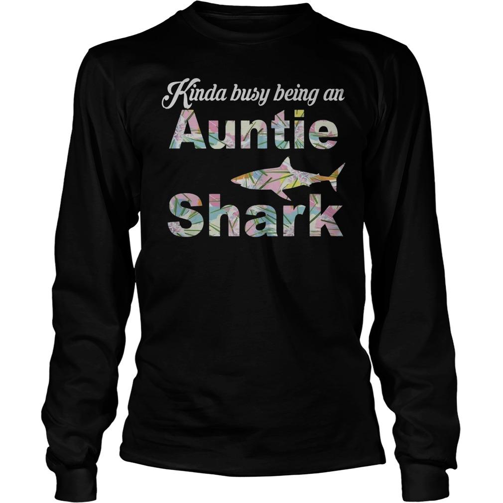Kinda Busy Being An Auntie Shark T-Shirt Longsleeve Tee Unisex