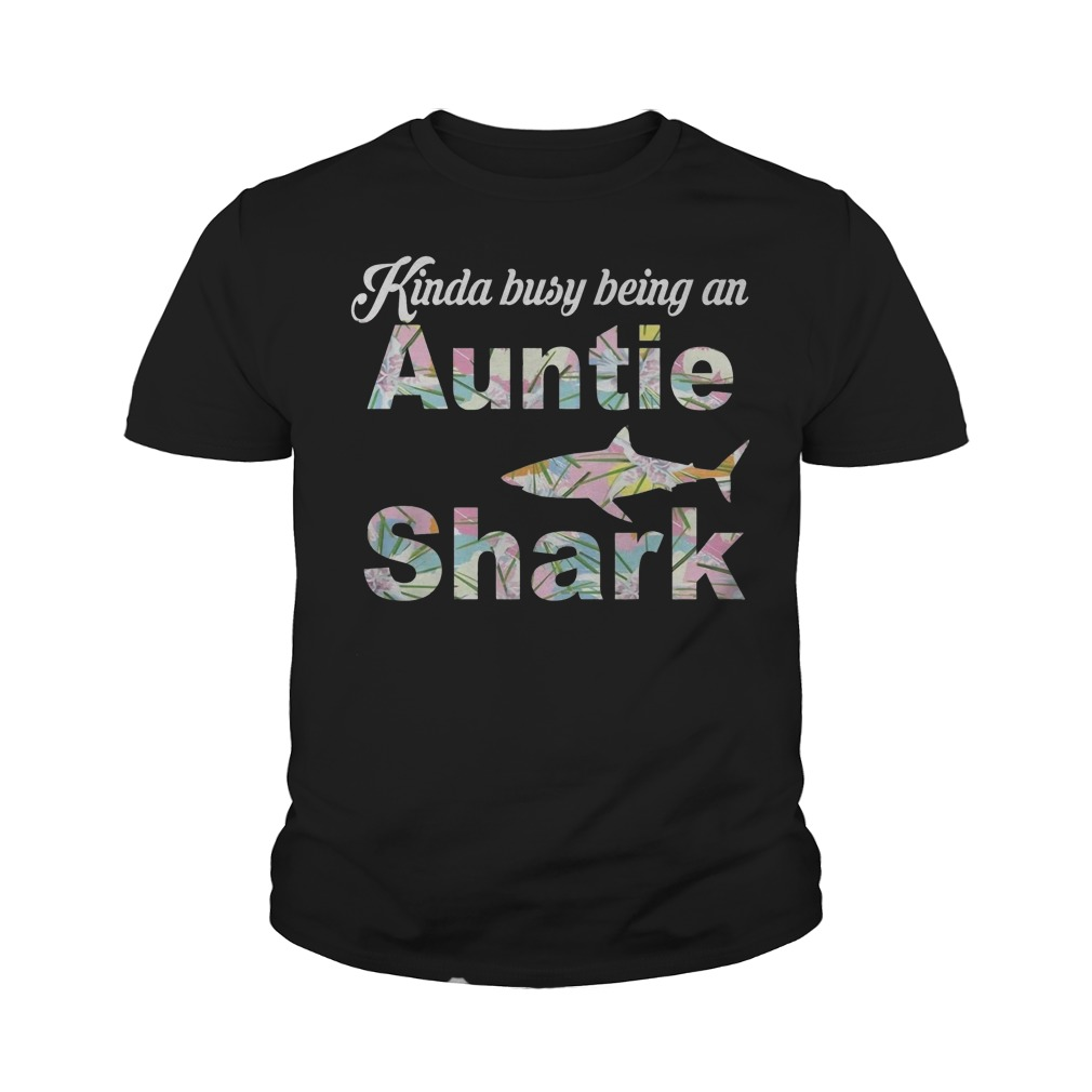 Kinda Busy Being An Auntie Shark T-Shirt Youth Tee