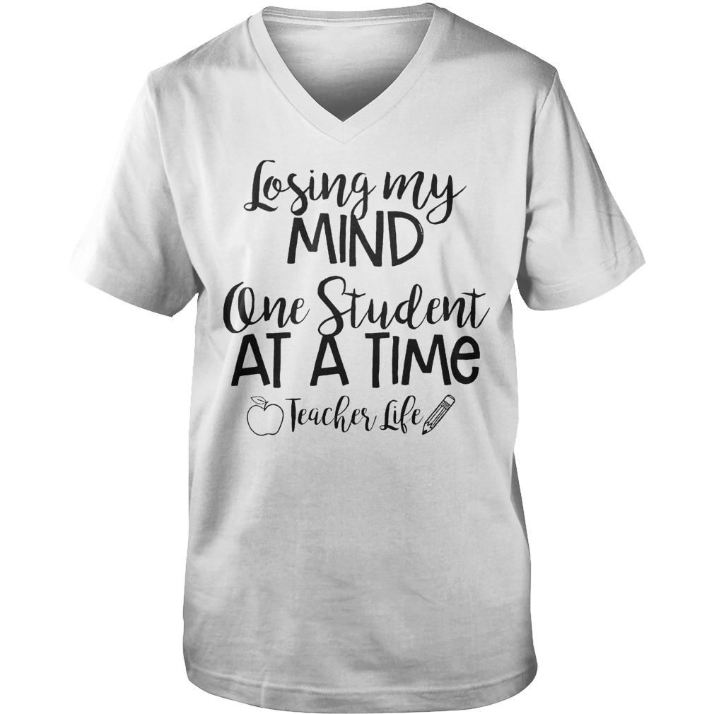 Losing My Mind One Student At A Time Teacher Life T-Shirt Guys V-Neck