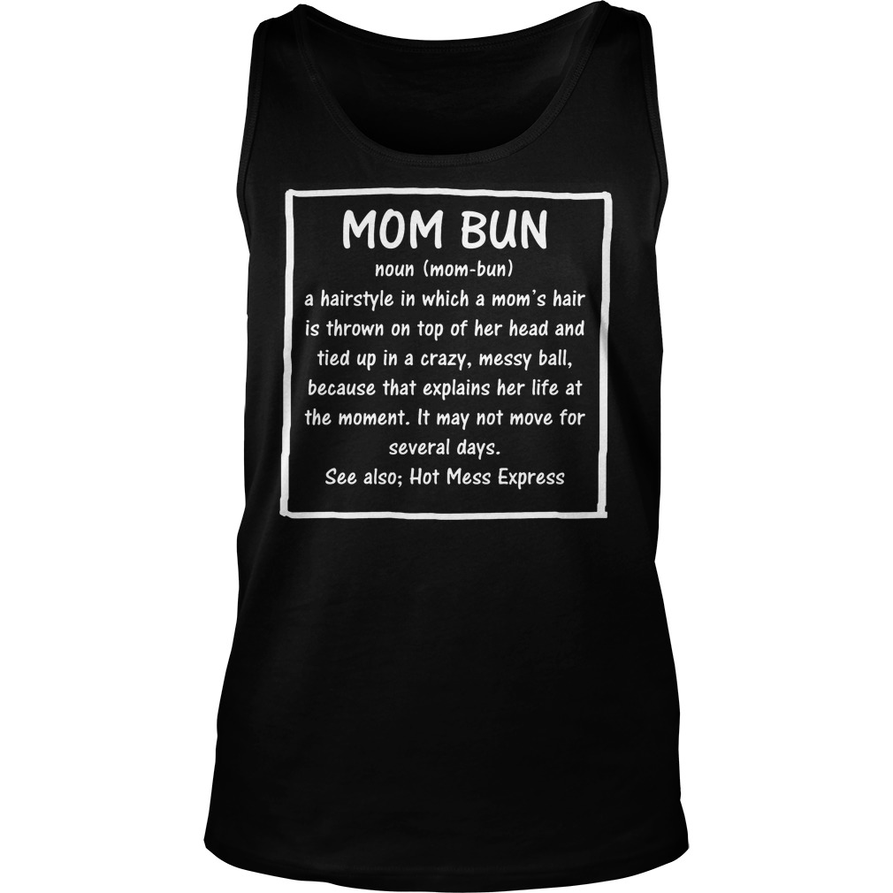 Mom Bun Definition T-Shirt Tank Top Unisex