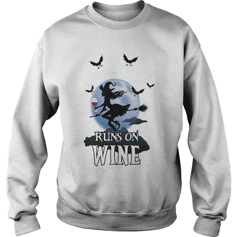My Broomstick Runs And Wine T-Shirt Sweatshirt Unisex