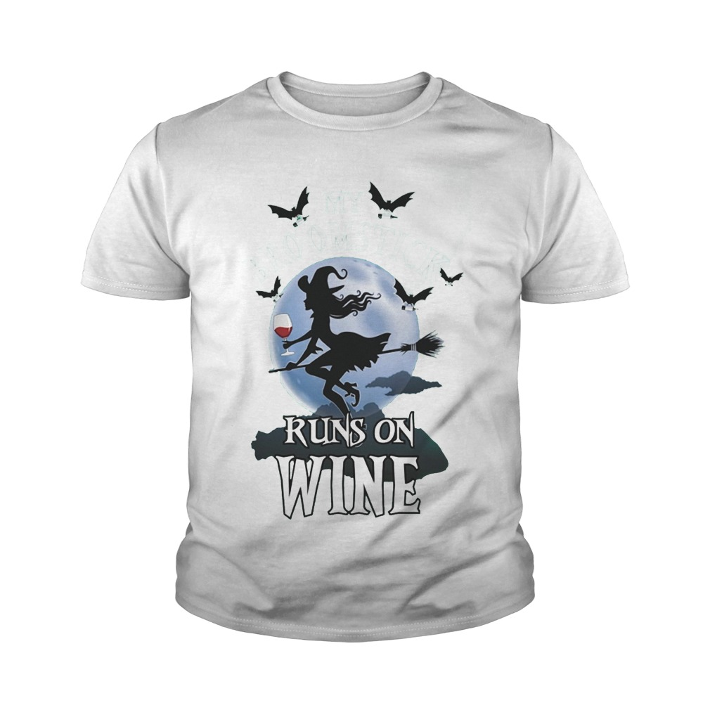 My Broomstick Runs And Wine T-Shirt Youth Tee