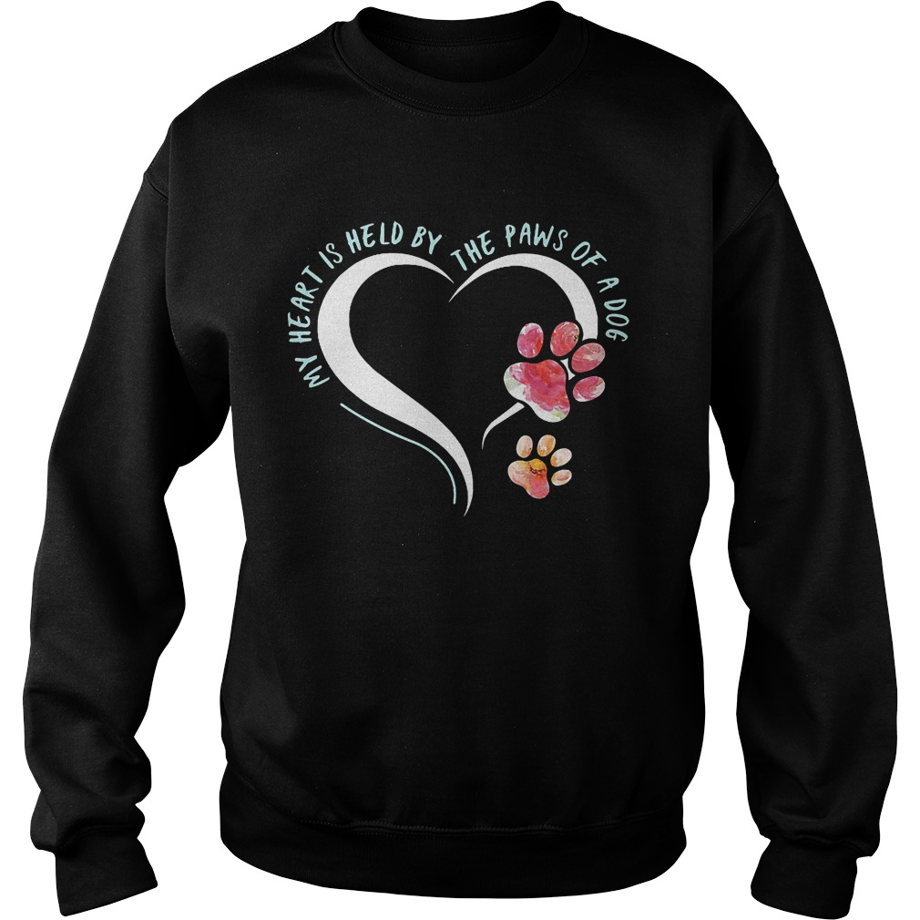 My Heart Is Held By The Paws Of A Dog T-Shirt Sweatshirt Unisex