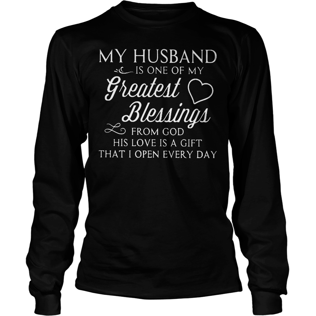 My Husband Is One Of My Greatest Blessings T-Shirt Longsleeve Tee Unisex