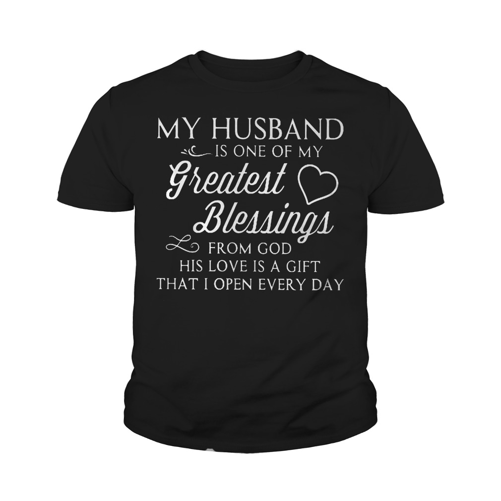 My Husband Is One Of My Greatest Blessings T-Shirt Youth Tee