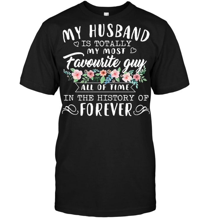 My Husband Is Totally My Most Favourite Guy T Shirt