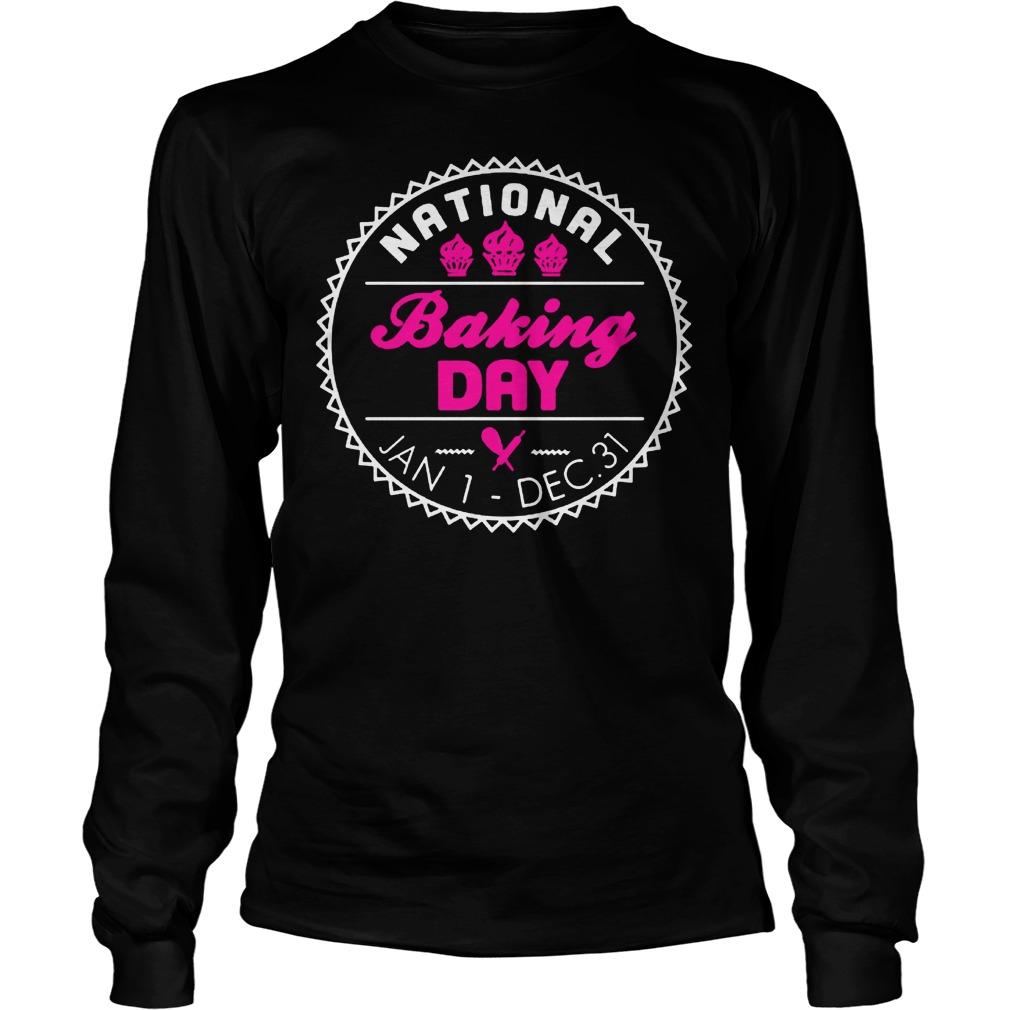 Nationl Baking Day T-Shirt Longsleeve Tee Unisex