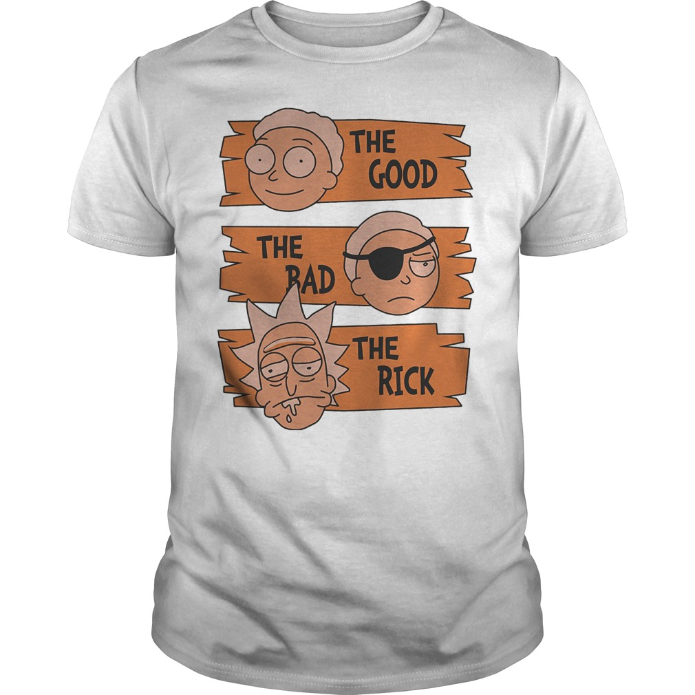 Rick And Morty – The Good The Bad The Rick T-Shirt Classic Guys / Unisex Tee