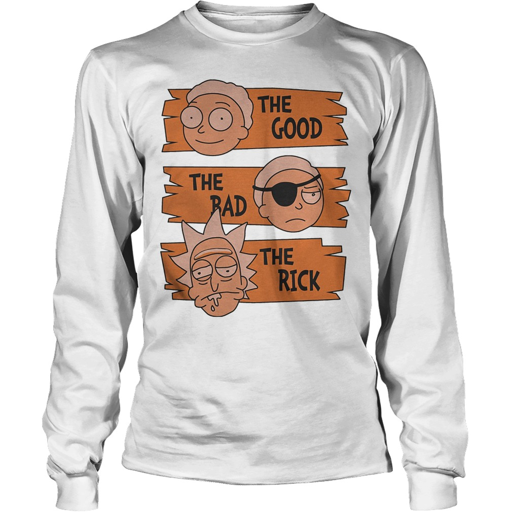 Rick And Morty – The Good The Bad The Rick T-Shirt Longsleeve Tee Unisex