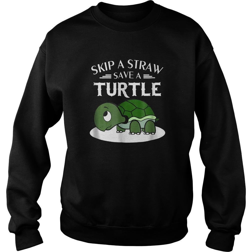 Skip A Straw Save A Turtle T-Shirt Sweatshirt Unisex