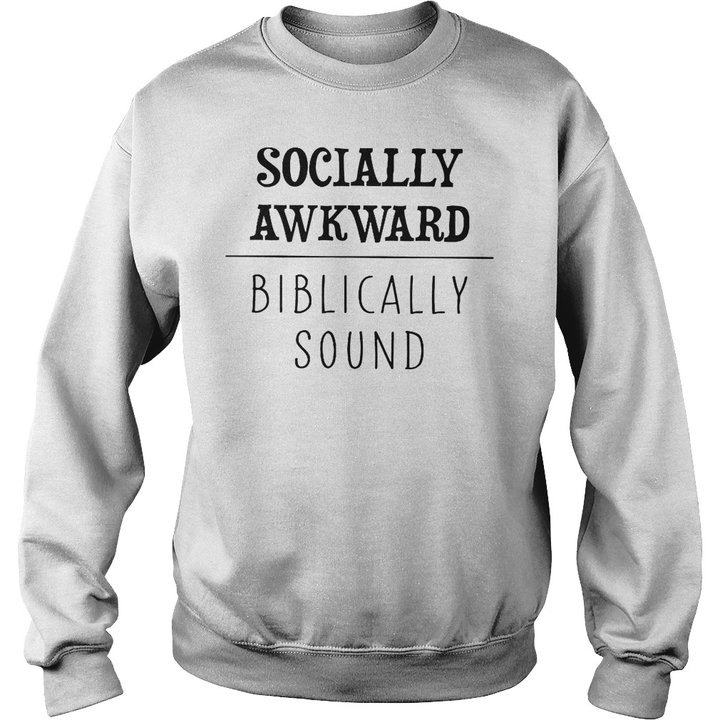 Socially Biblically Sound T-Shirt Sweatshirt Unisex