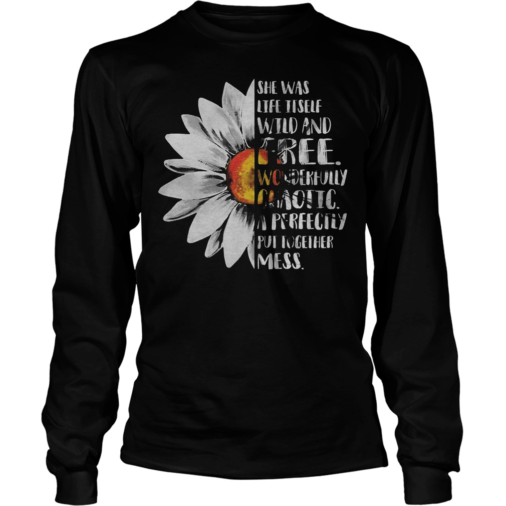 Sunflower – She Was Life Itself Wild And Free T-Shirt Longsleeve Tee Unisex