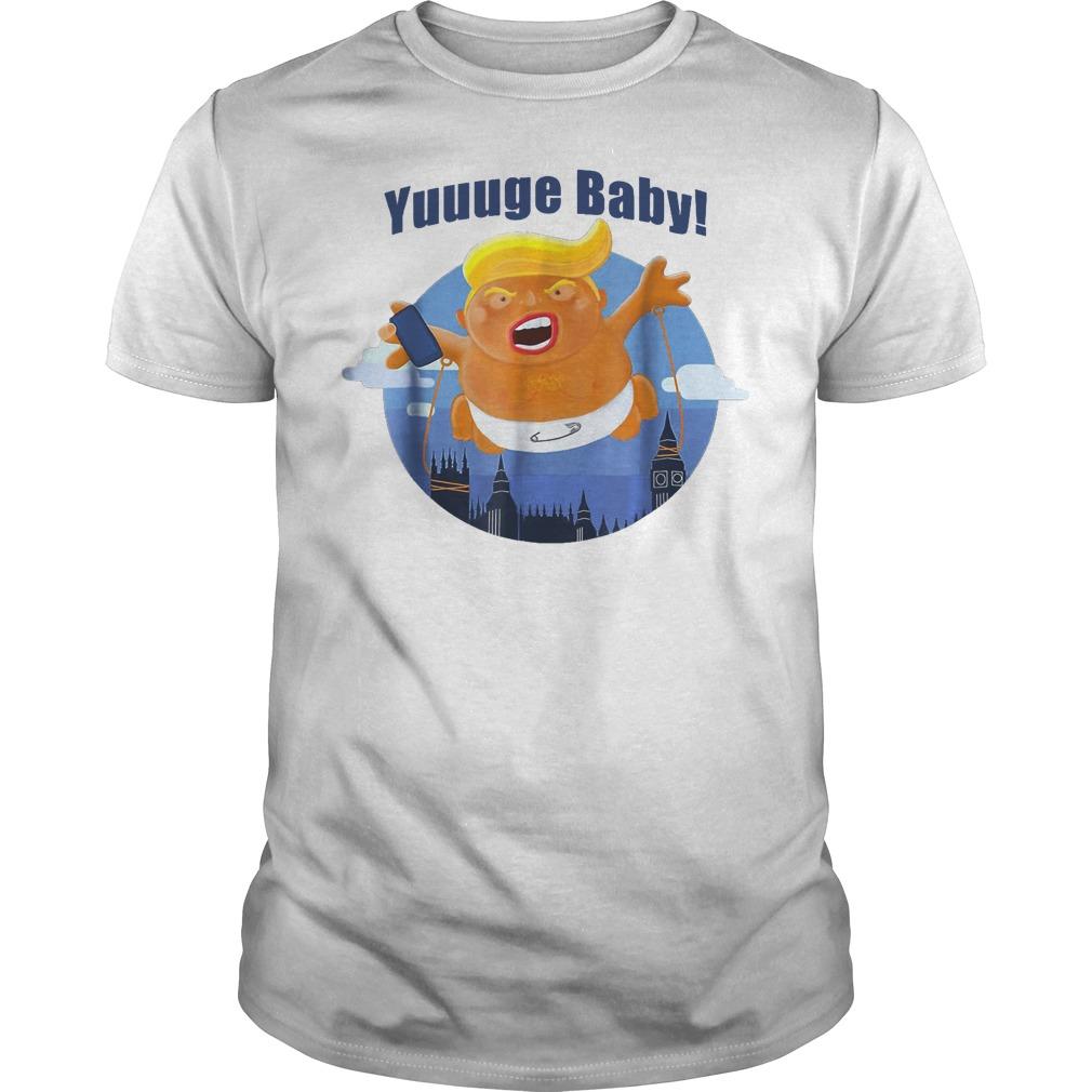 Yuuuge Baby Trump Inflatable Huge Baby Blimp England Scotland T Shirt Classic Guys Unisex Tee.jpg