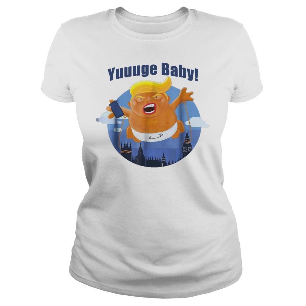 Yuuuge Baby Trump Inflatable Huge Baby Blimp England Scotland T-Shirt Classic Ladies Tee