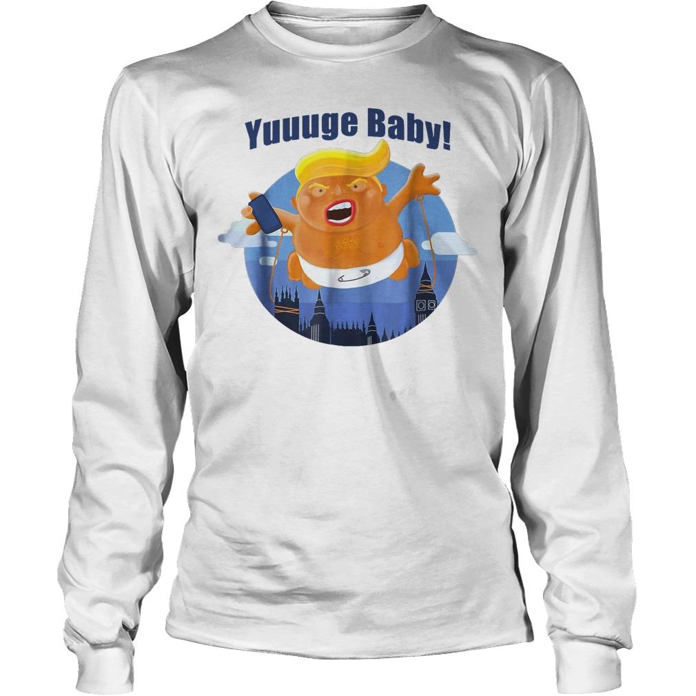 Yuuuge Baby Trump Inflatable Huge Baby Blimp England Scotland T-Shirt Longsleeve Tee Unisex