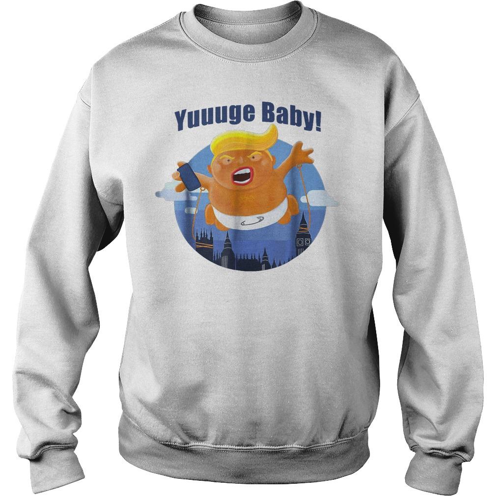 Yuuuge Baby Trump Inflatable Huge Baby Blimp England Scotland T-Shirt Sweatshirt Unisex