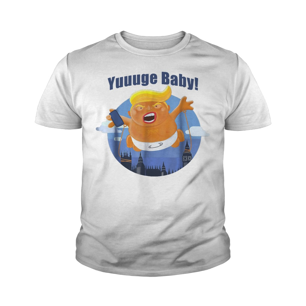 Yuuuge Baby Trump Inflatable Huge Baby Blimp England Scotland T-Shirt Youth Tee