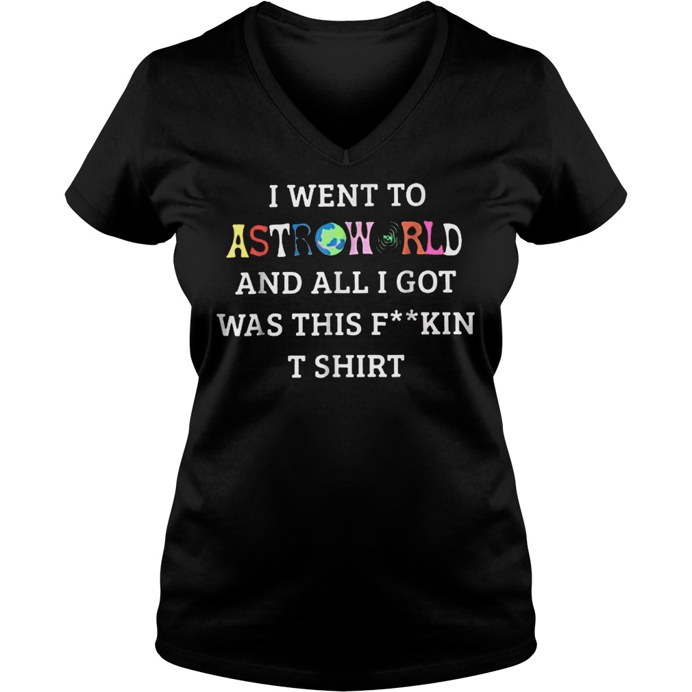 Astro-world I went to astroworld and all I got was this fuckin t-shirt shirt Ladies V-Neck