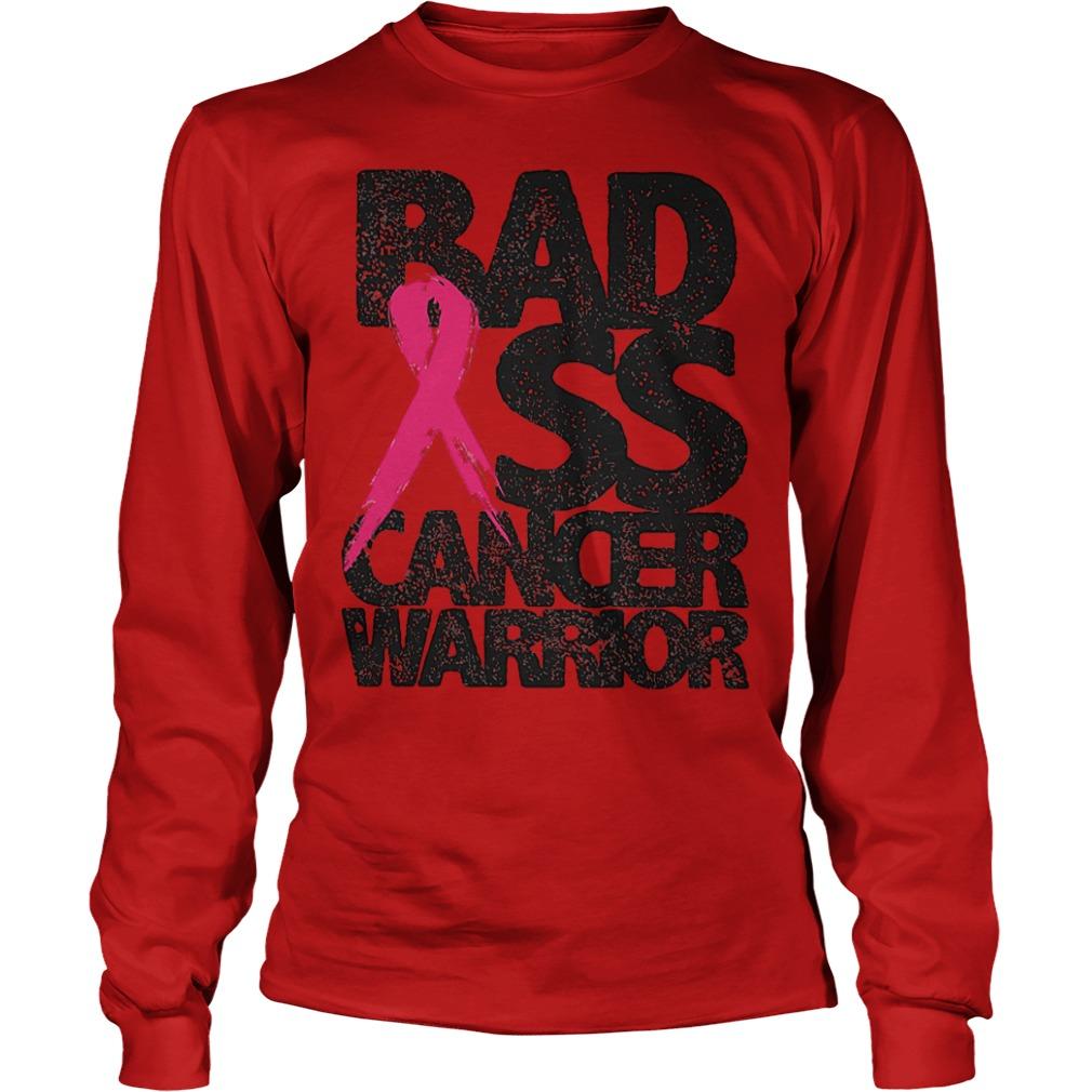 Badass Cancer Warrior Shirt Longsleeve Tee Unisex