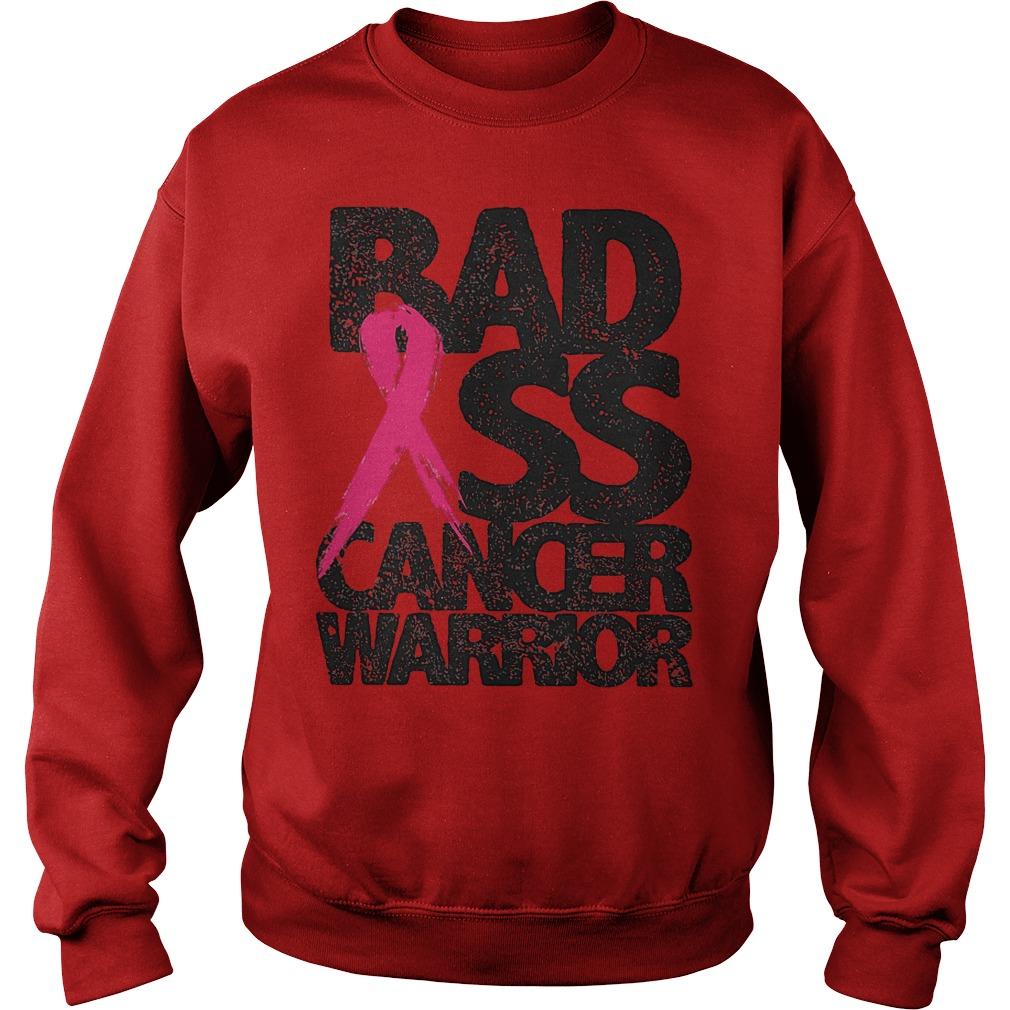 Badass Cancer Warrior Shirt Sweatshirt Unisex