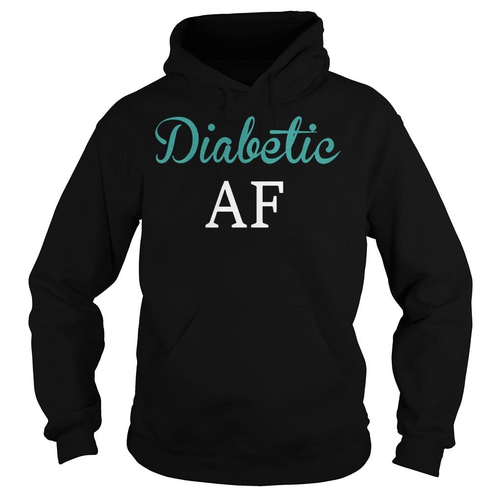 Diabetic AF shirt Hoodie