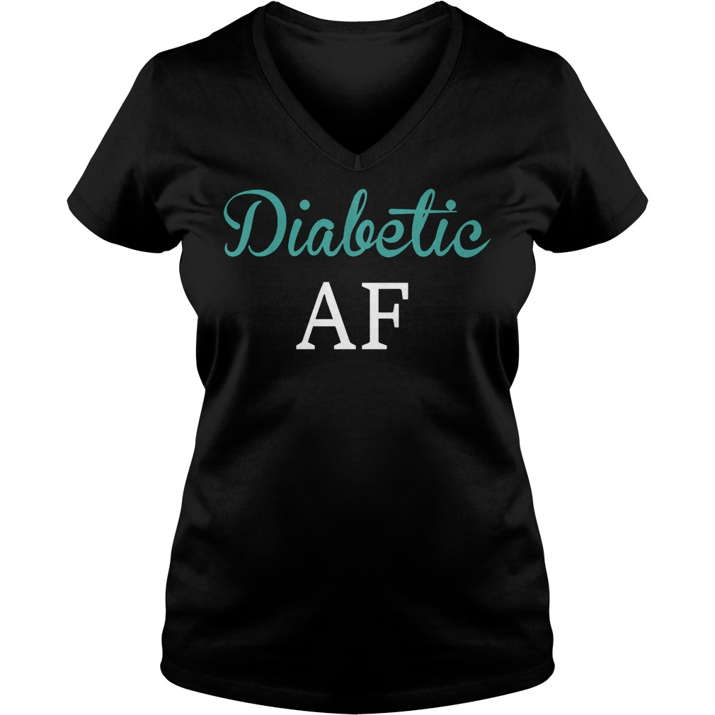 Diabetic AF shirt Ladies V-Neck