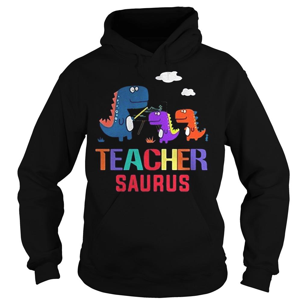 Dinosaurus Teacher Saurus shirt Hoodie