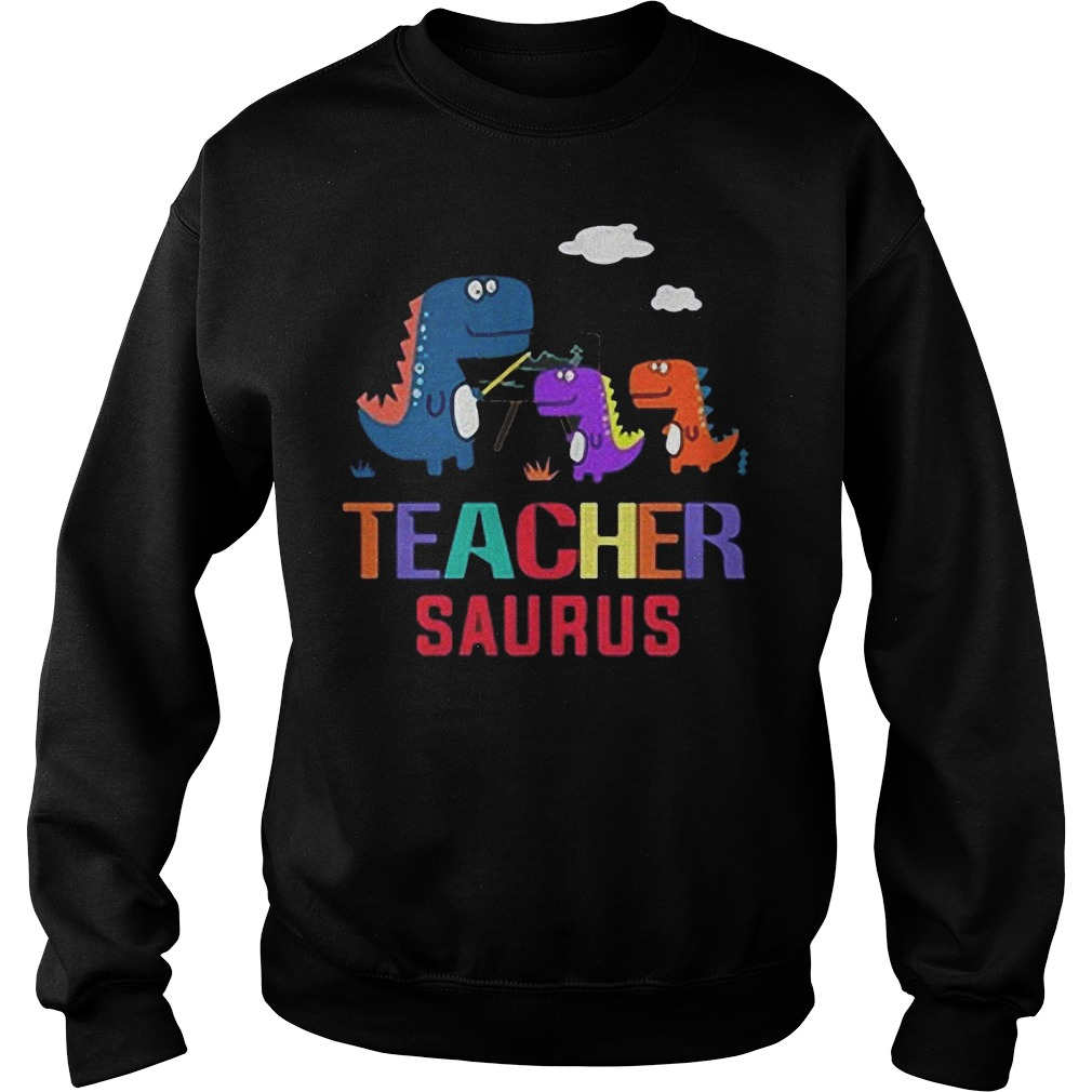 Dinosaurus Teacher Saurus shirt Sweatshirt Unisex