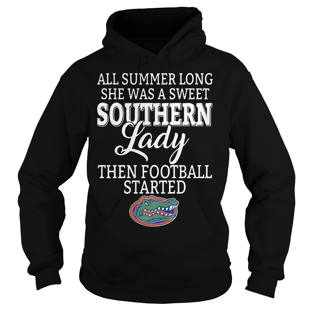 Florida Gators all summer long she was a sweet southern lady then football started shirt Hoodie