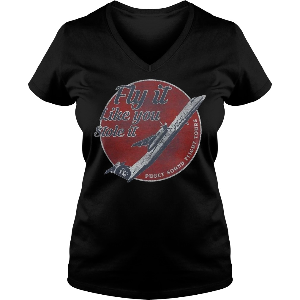 Fly It Like You Stole It Puget Sound Flight Tours Shirt Ladies V-Neck