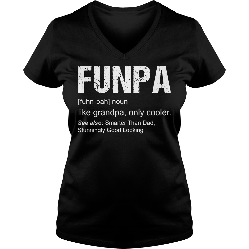 Funpa Definition like grandpa only cooler shirt Ladies V-Neck