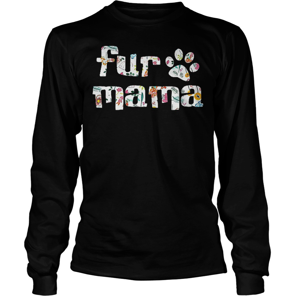 Fur Mama Paw's Dog T-Shirt Longsleeve Tee Unisex