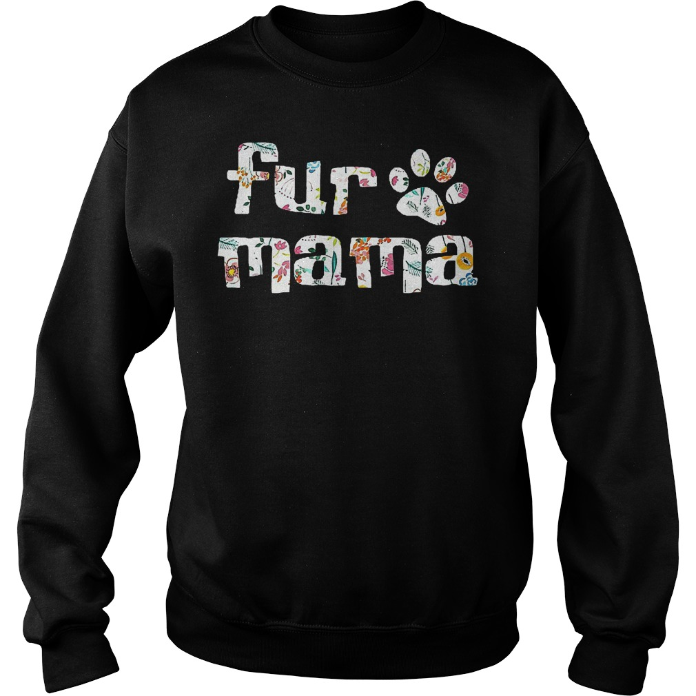 Fur Mama Paw's Dog T-Shirt Sweatshirt Unisex