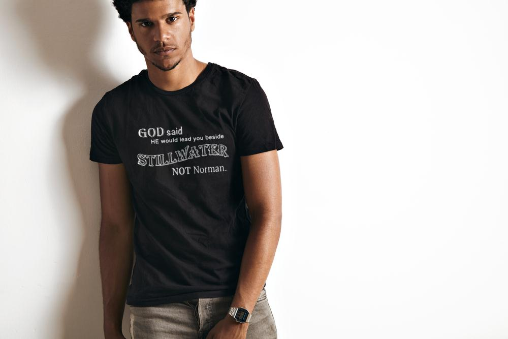 God Said He Would Lead You Beside Stillwater Not Norman T Shirt