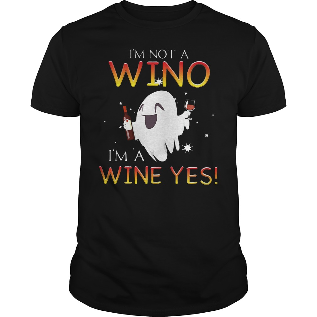 Halloween Boo Ghost I M Not A Wino I M A Wineshirt
