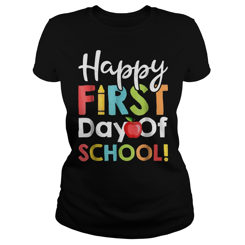 Happy First Day of School Shirt Classic Ladies Tee