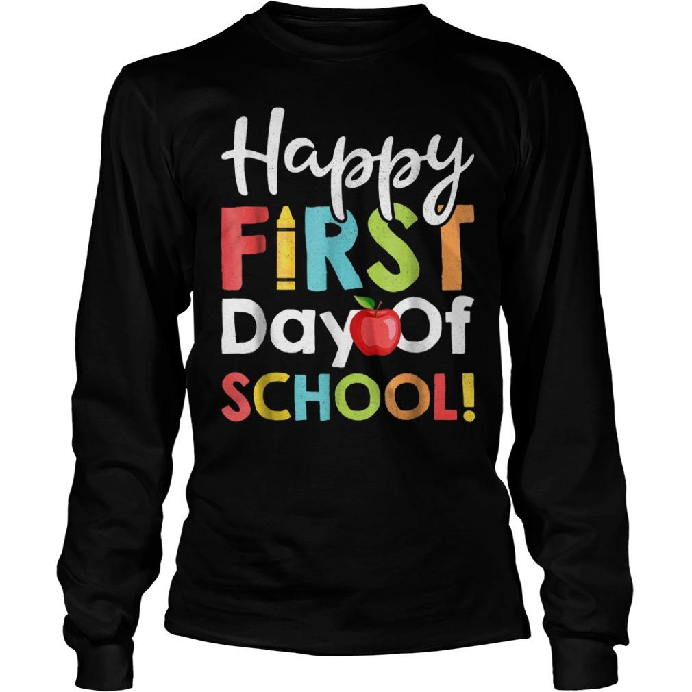 Happy First Day of School Shirt Longsleeve Tee Unisex