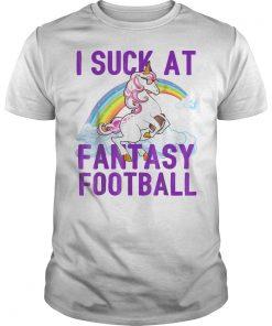 I Suck at Fantasy Football Unicorn Rainbow Shirt
