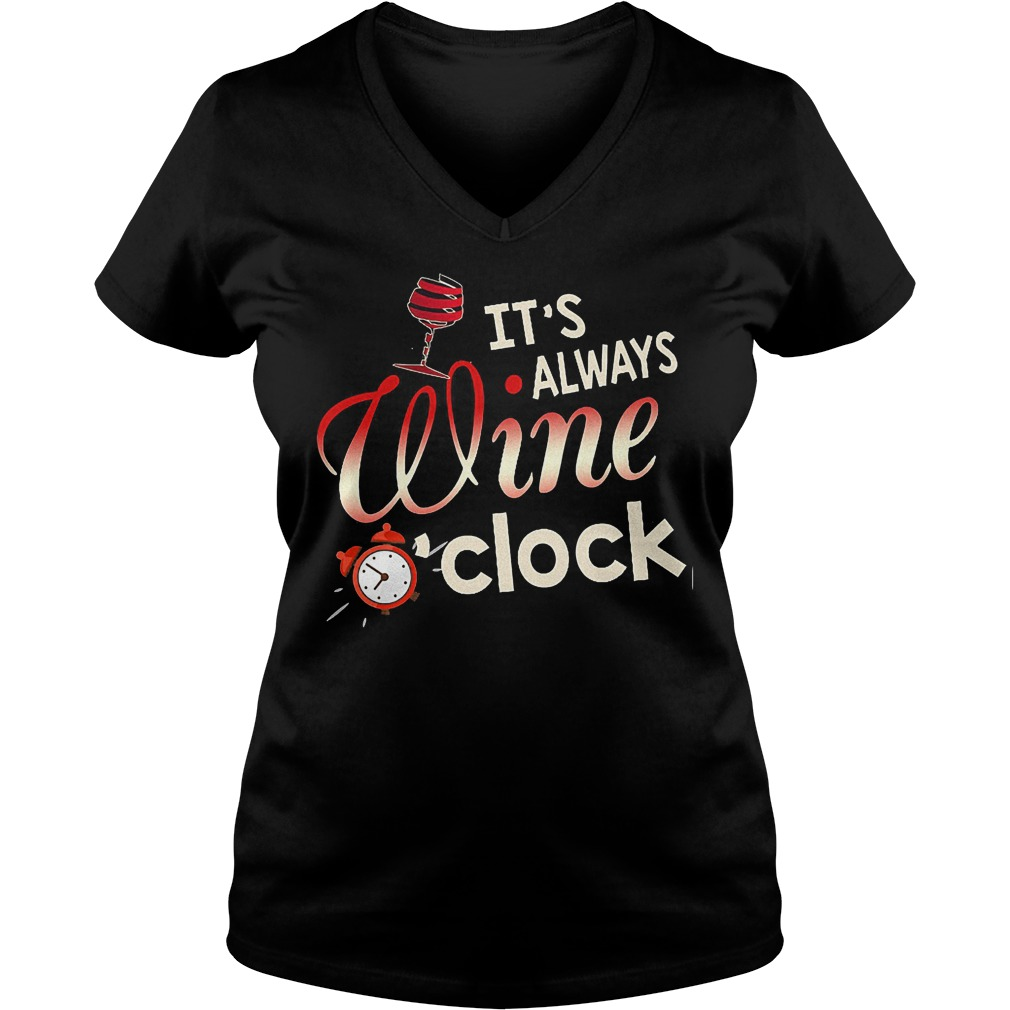 It's always wine o'clock shirt Ladies V-Neck