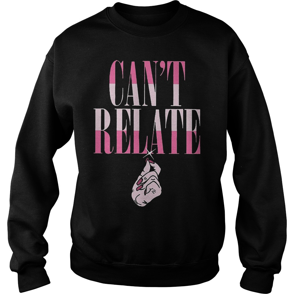 Jeffree Star Can't Relate shirt Sweatshirt Unisex