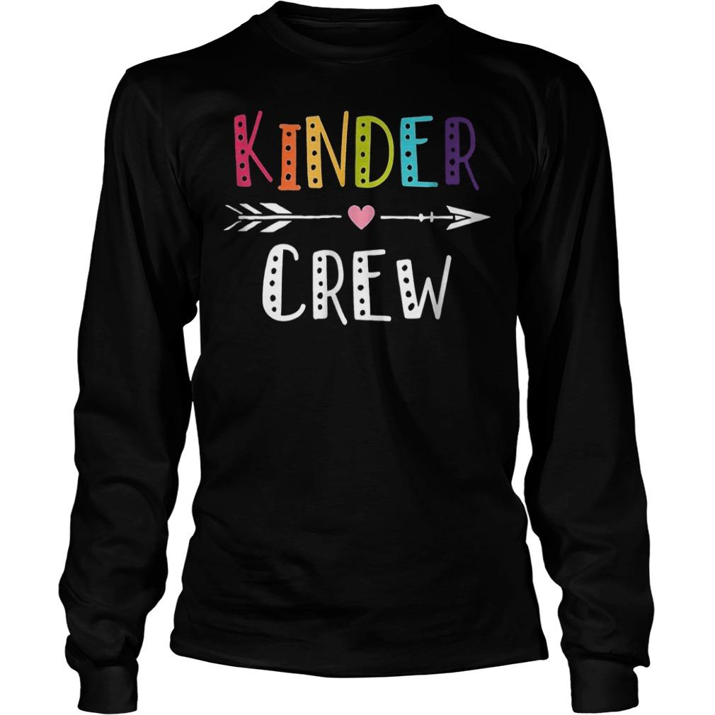 Kinder Crew Kindergarten Teacher Shirt Longsleeve Tee Unisex