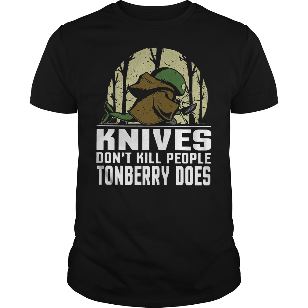 Knives Don't Kill People Tonberry Does Shirt