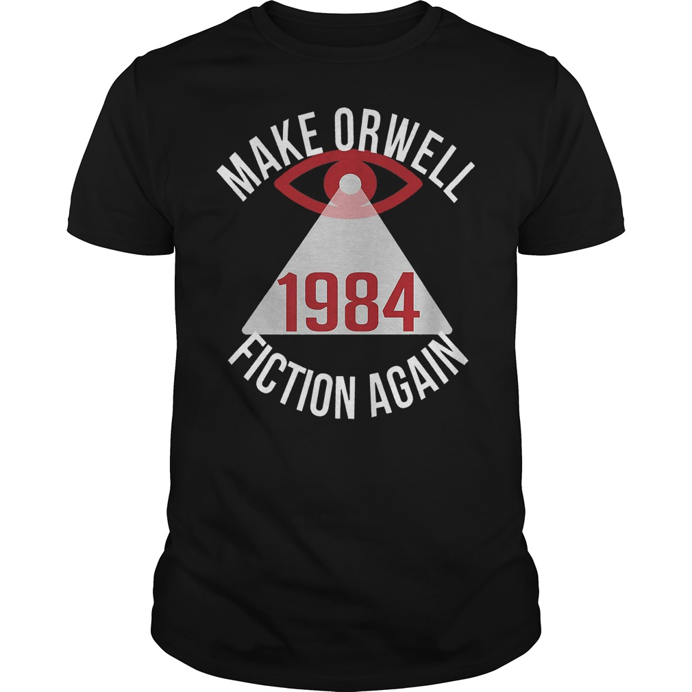 Make Orwell Fiction Again 1984 shirt