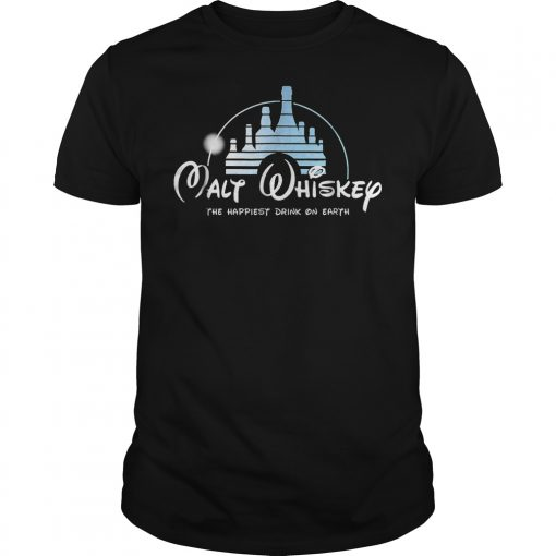 Malt Whiskey The Happiest Drink On Earth shirt