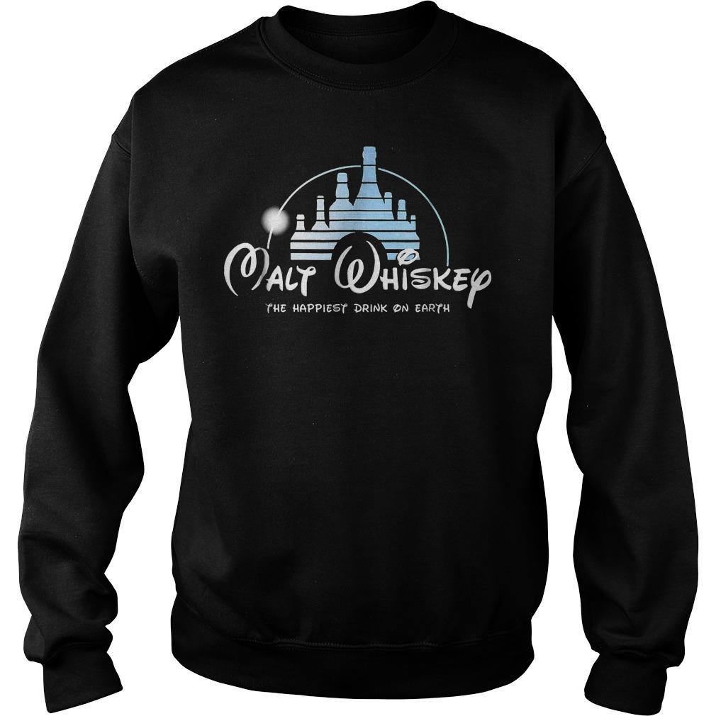 Malt Whiskey The Happiest Drink On Earth shirt Sweatshirt Unisex