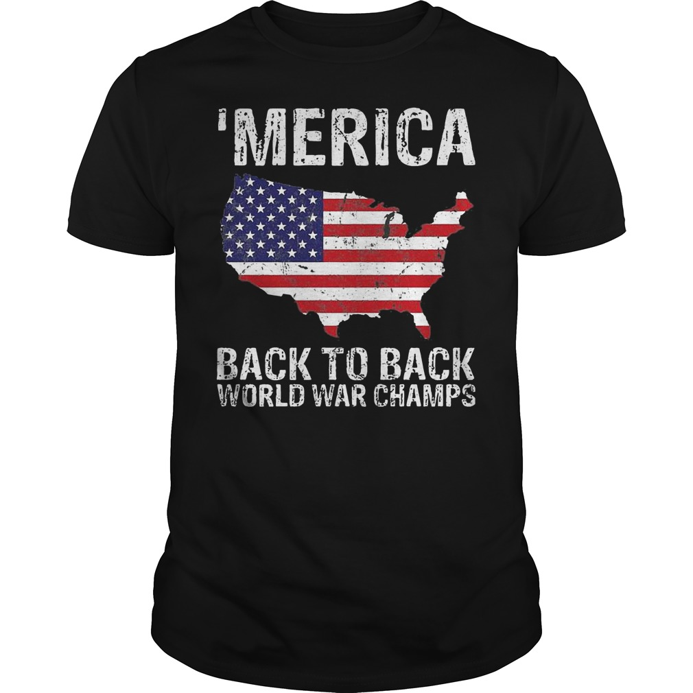 Merica Back To Back World War Champ shirt
