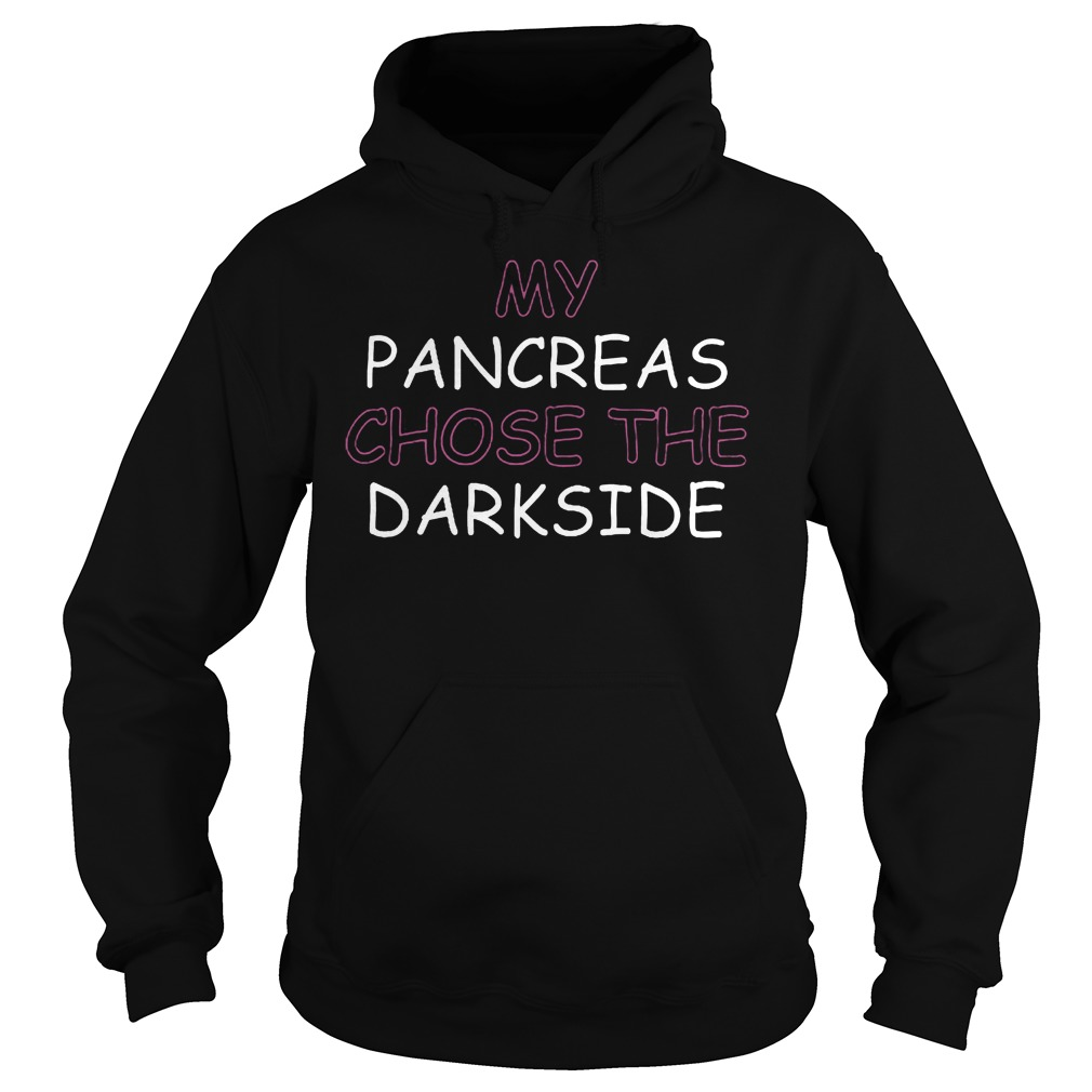 My Pancreas Chose The Darkside T-Shirt Hoodie
