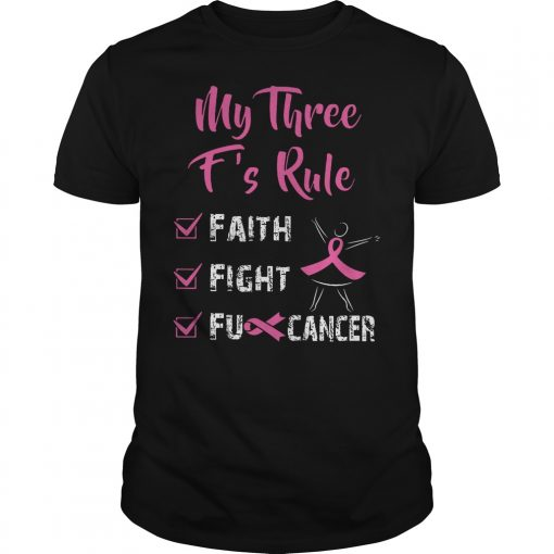 My Three F's Rule Faith Fight And Fu Cancer Shirt